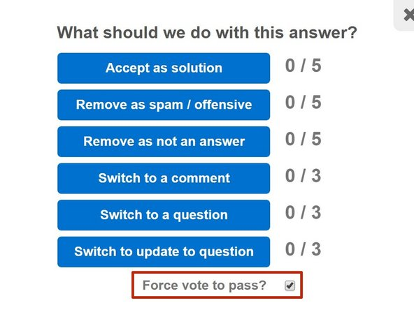 If you posted the Question or have Moderator or Administrator privileges for the site, you will see the Force vote to pass checkbox under the moderation options.