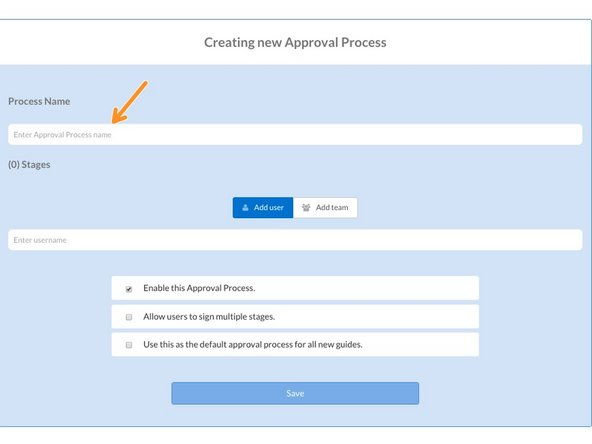 Enter a name for your new Approval Process.