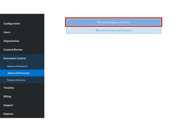 Select the Create an Approval Process button at the top of the page to open the Approval Process Creation modal.