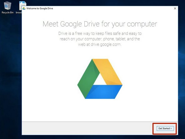 """You'll be greeted by the Google Drive Selcome Screen. Go ahead and click  """"Get Started"""""""